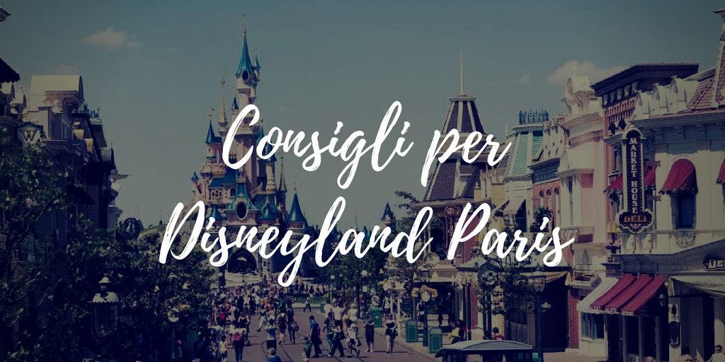 Consigli per Disneyland Paris - Vivi la Magia